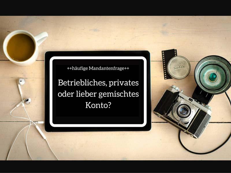 FAQ: Betriebliches, privates oder lieber gemischtes Konto?
